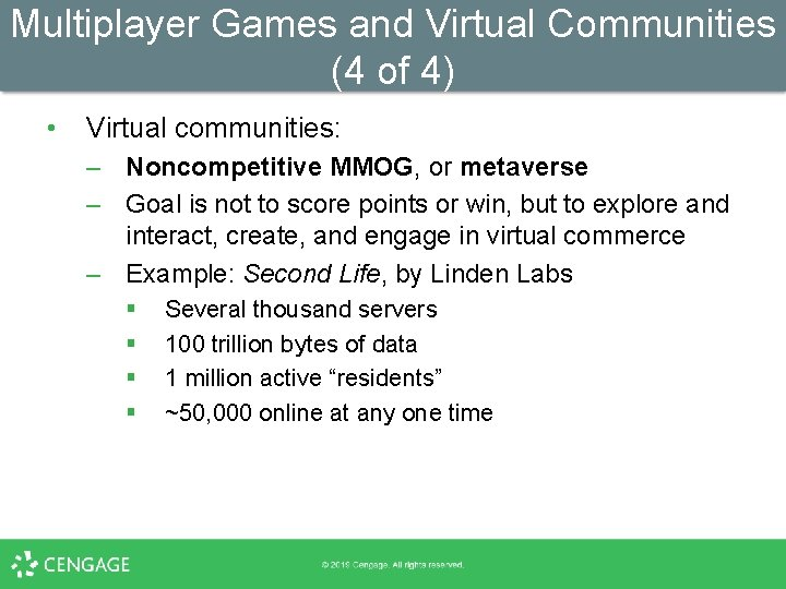 Multiplayer Games and Virtual Communities (4 of 4) • Virtual communities: – Noncompetitive MMOG,