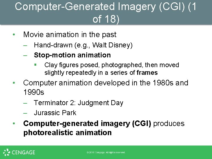 Computer-Generated Imagery (CGI) (1 of 18) • Movie animation in the past – Hand-drawn