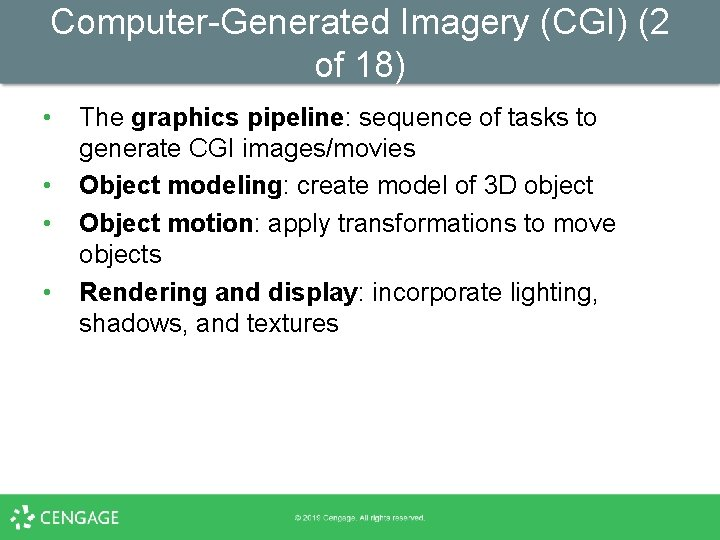 Computer-Generated Imagery (CGI) (2 of 18) • • The graphics pipeline: sequence of tasks