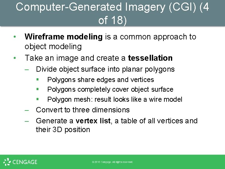 Computer-Generated Imagery (CGI) (4 of 18) • • Wireframe modeling is a common approach