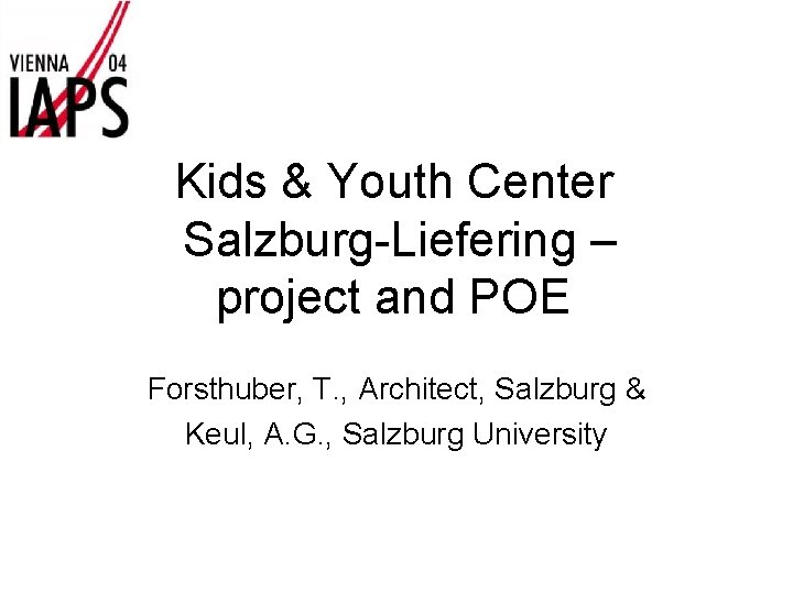 Kids & Youth Center Salzburg-Liefering – project and POE Forsthuber, T. , Architect, Salzburg
