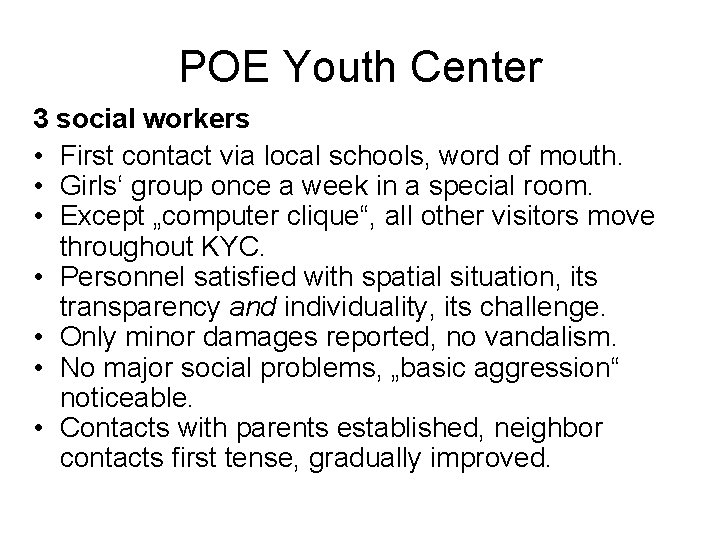 POE Youth Center 3 social workers • First contact via local schools, word of