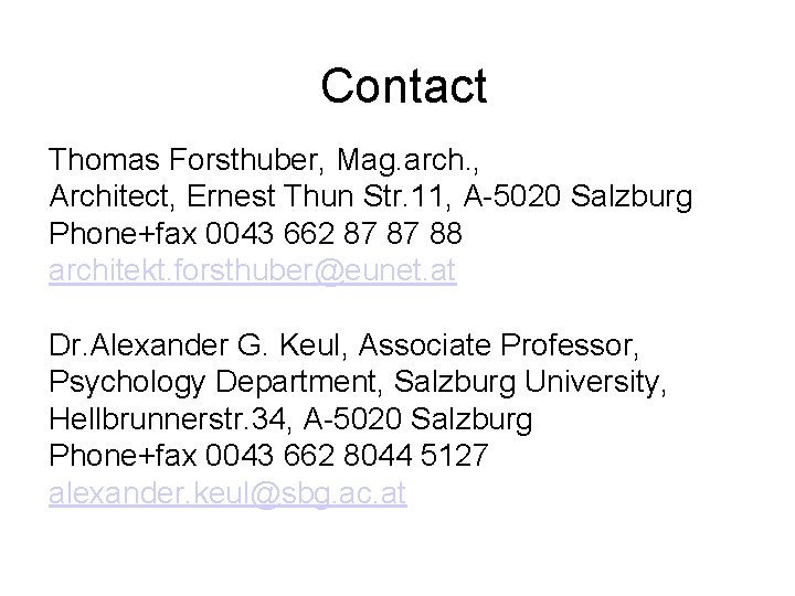 Contact Thomas Forsthuber, Mag. arch. , Architect, Ernest Thun Str. 11, A-5020 Salzburg Phone+fax