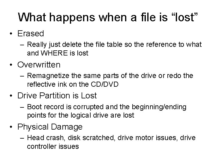 """What happens when a file is """"lost"""" • Erased – Really just delete the"""