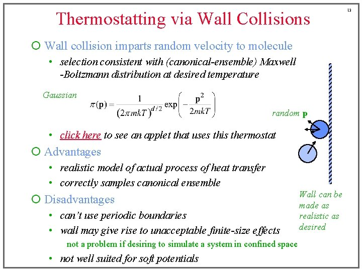 Thermostatting via Wall Collisions ¡ Wall collision imparts random velocity to molecule • selection