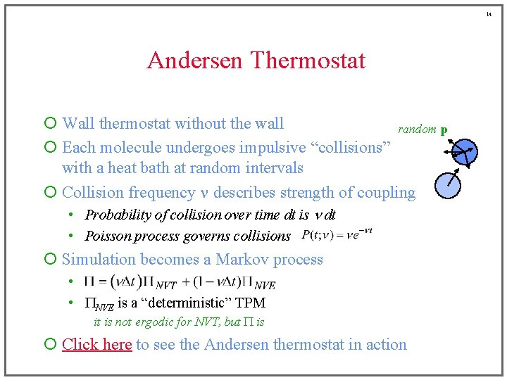 14 Andersen Thermostat ¡ Wall thermostat without the wall random p ¡ Each molecule