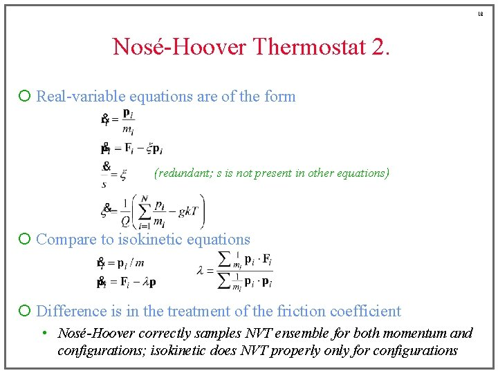 18 Nosé-Hoover Thermostat 2. ¡ Real-variable equations are of the form (redundant; s is