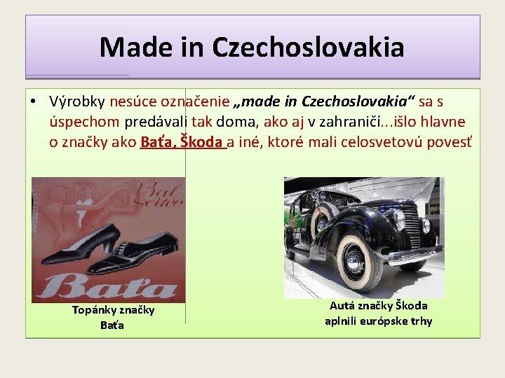 """Made in Czechoslovakia • Výrobky nesúce označenie """"made in Czechoslovakia"""" sa s úspechom predávali"""