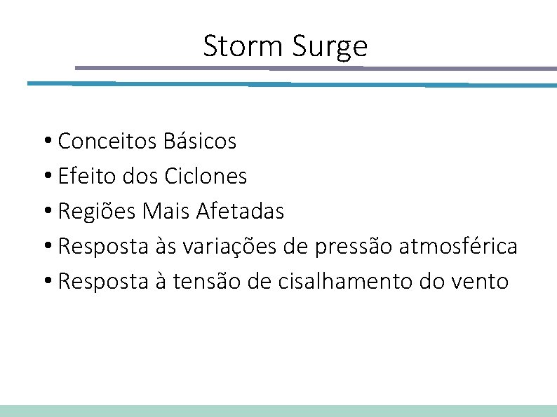 Storm Surge • Conceitos Básicos • Efeito dos Ciclones • Regiões Mais Afetadas •