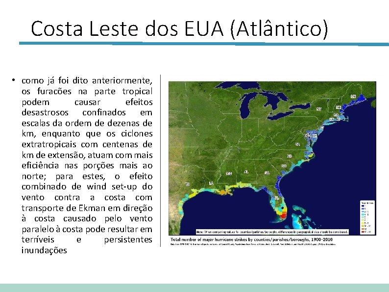Costa Leste dos EUA (Atlântico) • como já foi dito anteriormente, os furacões na