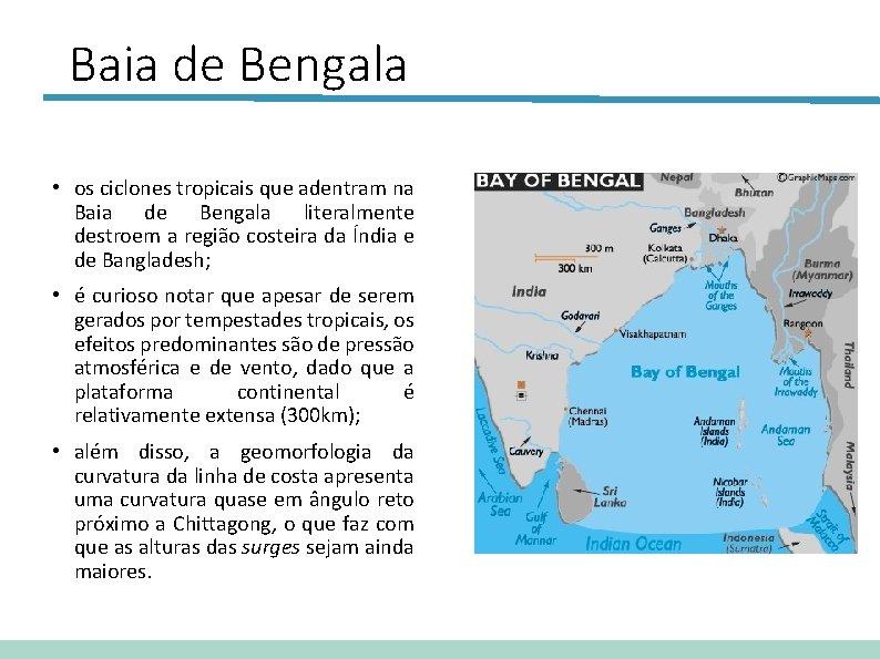 Baia de Bengala • os ciclones tropicais que adentram na Baia de Bengala literalmente