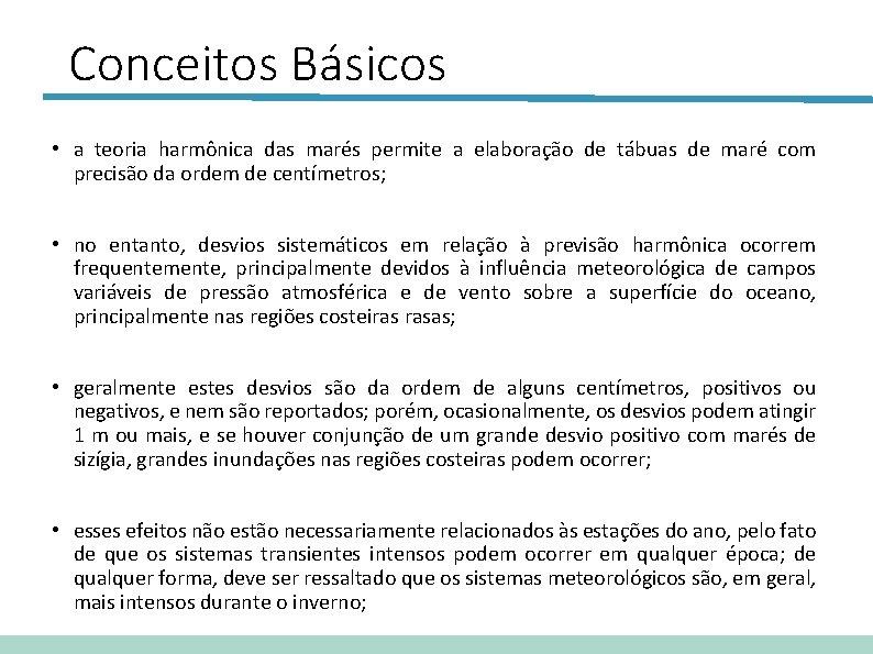 Conceitos Básicos • a teoria harmônica das marés permite a elaboração de tábuas de