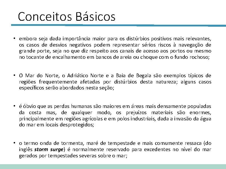 Conceitos Básicos • embora seja dada importância maior para os distúrbios positivos mais relevantes,