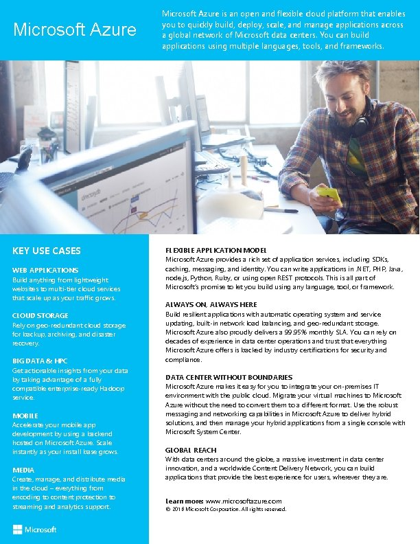 Microsoft Azure KEY USE CASES WEB APPLICATIONS Build anything from lightweight websites to multi-tier
