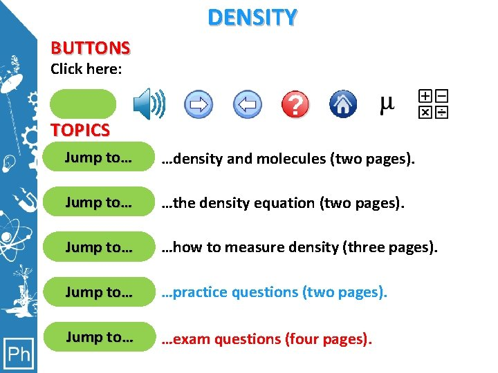 DENSITY BUTTONS Click here: Clicking here will move you to the page. clicking Clicking