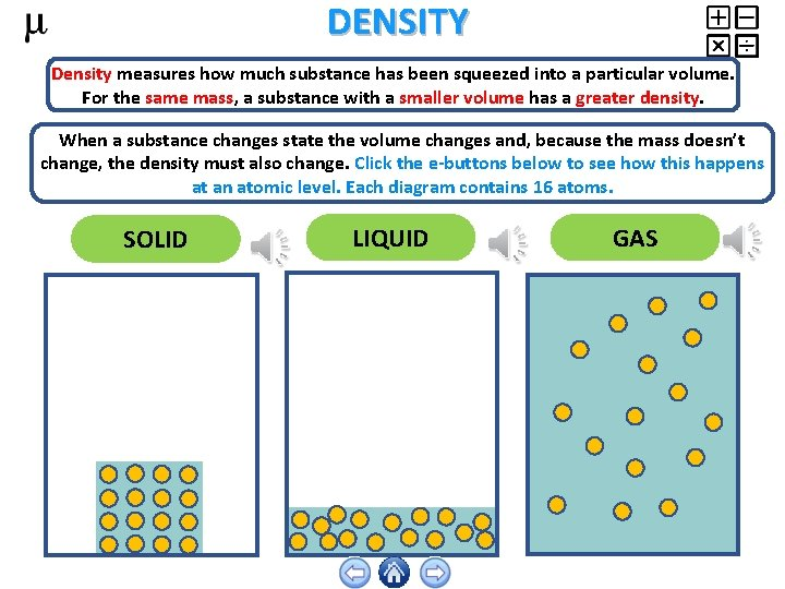 DENSITY Density measures how much substance has been squeezed into a particular volume. For