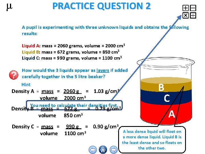 PRACTICE QUESTION 2 A pupil is experimenting with three unknown liquids and obtains the