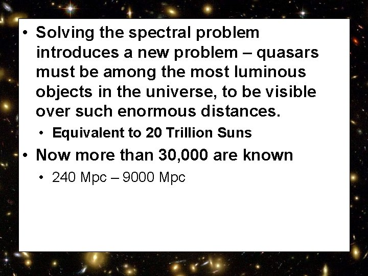• Solving the spectral problem introduces a new problem – quasars must be