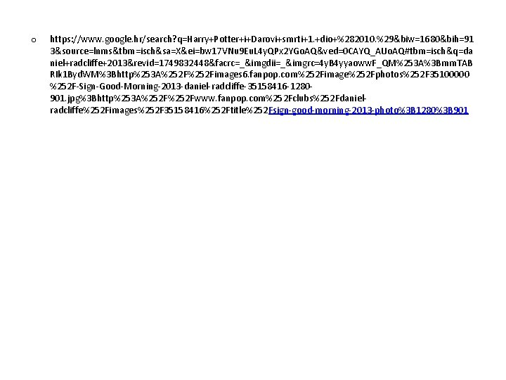 o https: //www. google. hr/search? q=Harry+Potter+i+Darovi+smrti+1. +dio+%282010. %29&biw=1680&bih=91 3&source=lnms&tbm=isch&sa=X&ei=bw 17 VNu 9 Eu. L