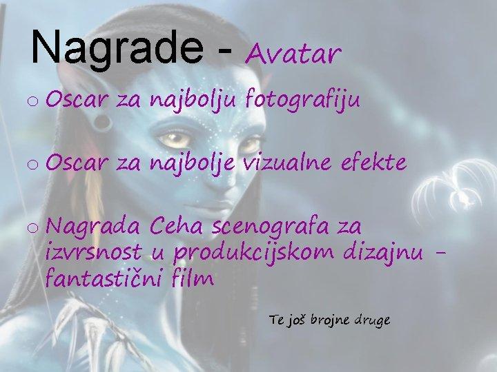 Nagrade - Avatar o Oscar za najbolju fotografiju o Oscar za najbolje vizualne efekte