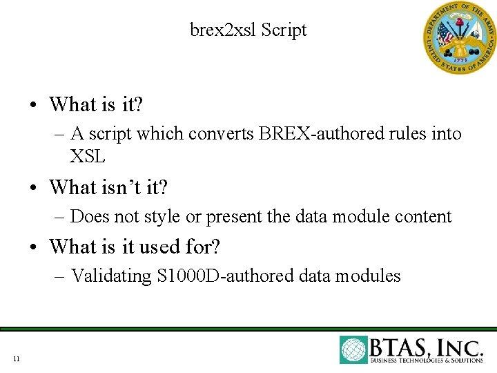brex 2 xsl Script • What is it? – A script which converts BREX-authored
