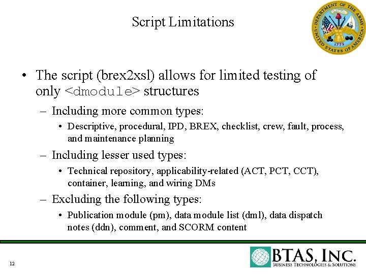 Script Limitations • The script (brex 2 xsl) allows for limited testing of only