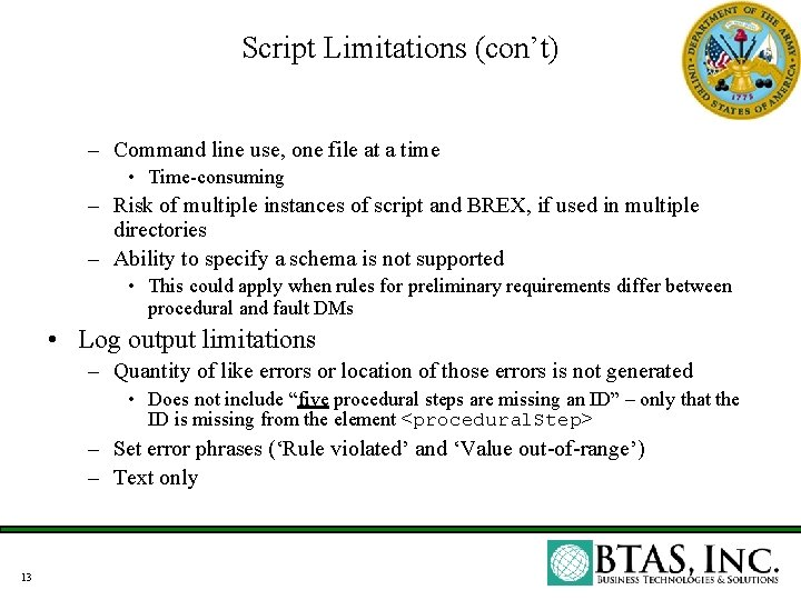 Script Limitations (con't) – Command line use, one file at a time • Time-consuming