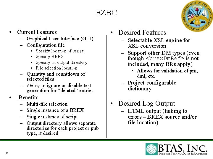 EZBC • Current Features – Graphical User Interface (GUI) – Configuration file • •
