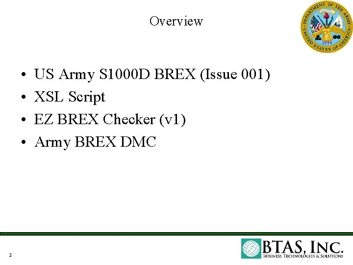 Overview • • 2 US Army S 1000 D BREX (Issue 001) XSL Script