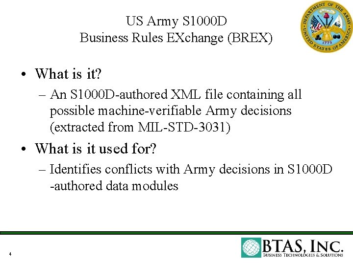 US Army S 1000 D Business Rules EXchange (BREX) • What is it? –