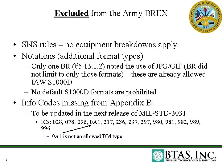 Excluded from the Army BREX • SNS rules – no equipment breakdowns apply •