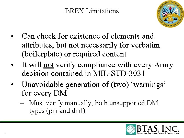 BREX Limitations • Can check for existence of elements and attributes, but not necessarily