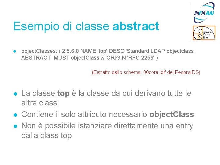 Esempio di classe abstract l object. Classes: ( 2. 5. 6. 0 NAME 'top'