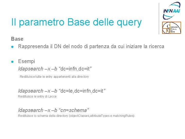 Il parametro Base delle query Base l Rappresenda il DN del nodo di partenza