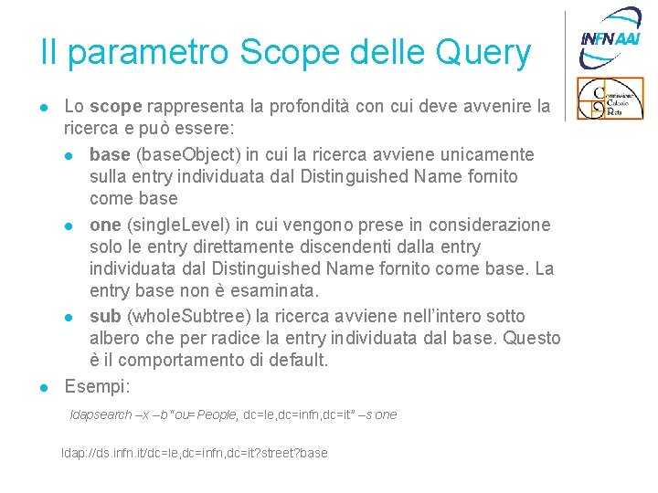 Il parametro Scope delle Query l l Lo scope rappresenta la profondità con cui