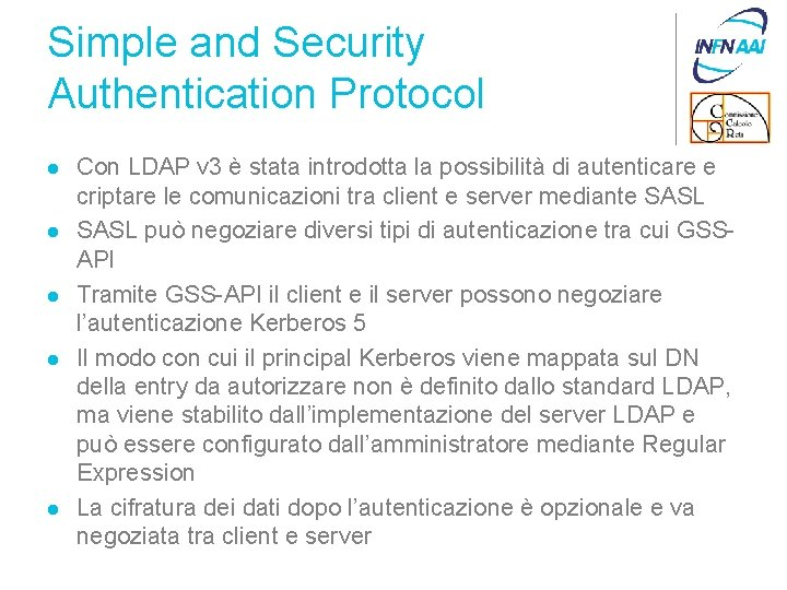 Simple and Security Authentication Protocol l l Con LDAP v 3 è stata introdotta