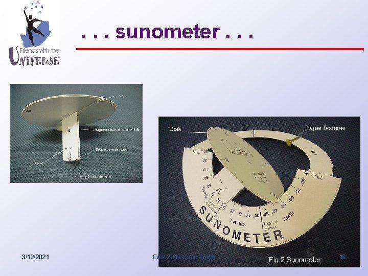 . . . sunometer. . . 3/12/2021 CAP 2010 Cape Town 10