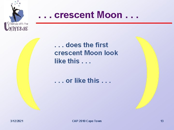 . . . crescent Moon. . . does the first crescent Moon look like