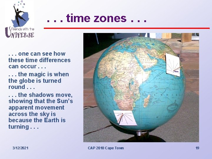 . . . time zones. . . one can see how these time differences
