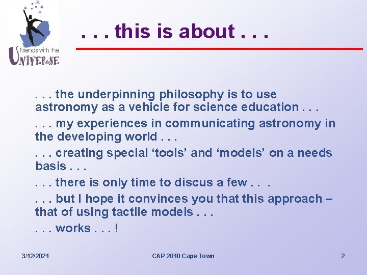 . . . this is about. . . the underpinning philosophy is to use