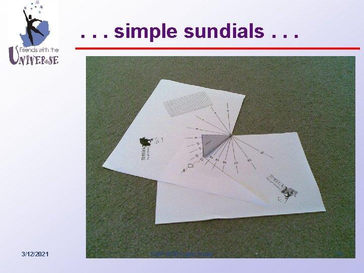 . . . simple sundials. . . 3/12/2021 CAP 2010 Cape Town 21