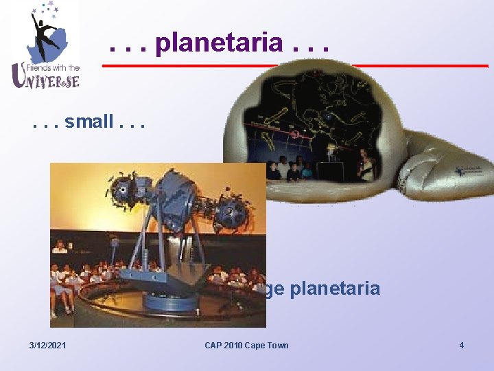 . . . planetaria. . . small. . . and large planetaria do much