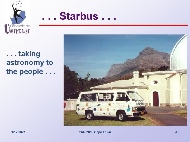 . . . Starbus. . . taking astronomy to the people. . . 3/12/2021