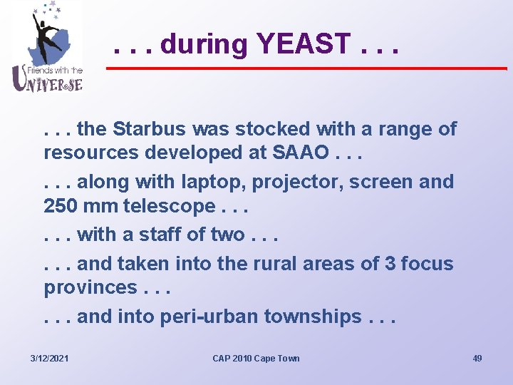 . . . during YEAST. . . the Starbus was stocked with a range