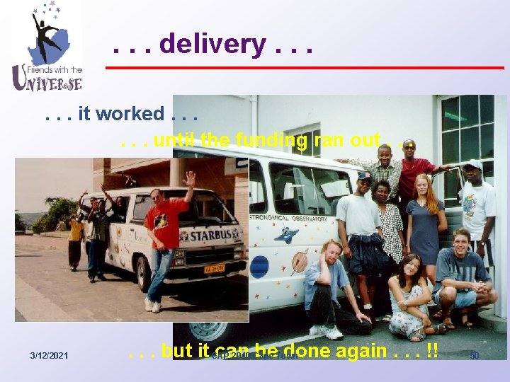 . . . delivery. . . it worked. . . until the funding ran