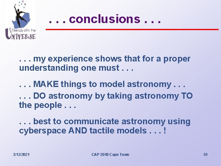 . . . conclusions. . . my experience shows that for a proper understanding