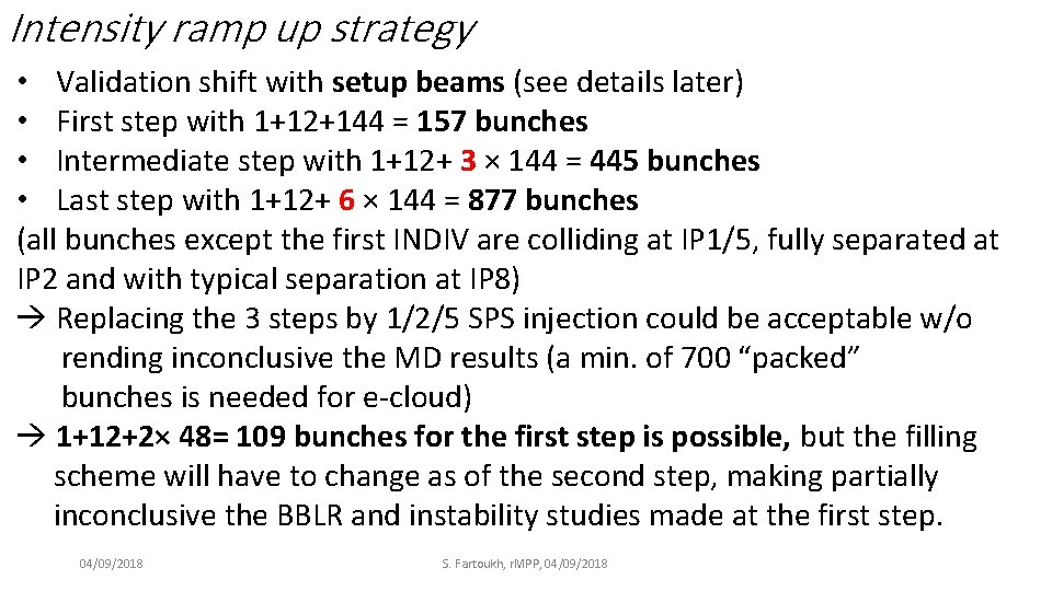 Intensity ramp up strategy • Validation shift with setup beams (see details later) •