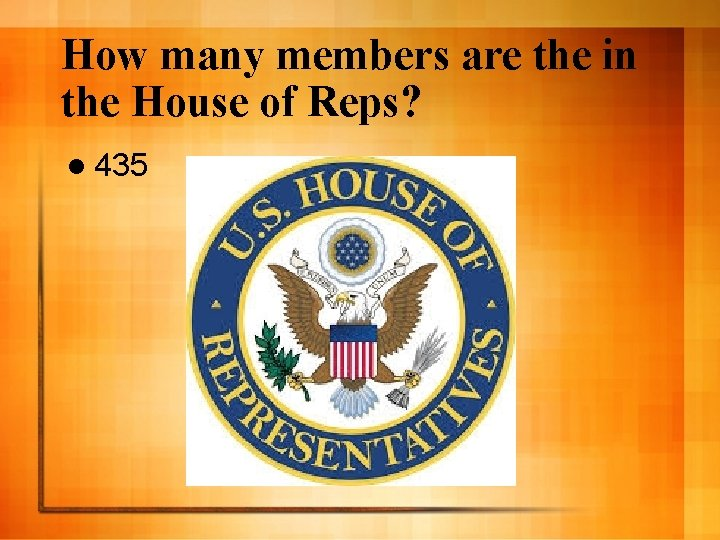 How many members are the in the House of Reps? l 435