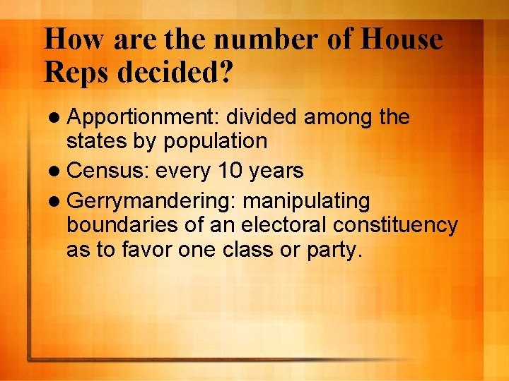 How are the number of House Reps decided? l Apportionment: divided among the states
