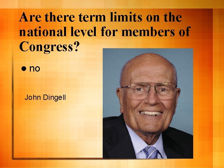 Are there term limits on the national level for members of Congress? l no